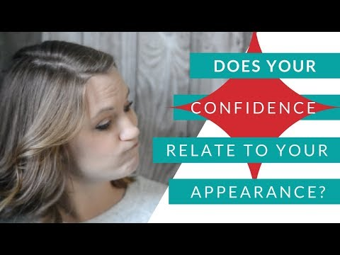 How does your appearance relate to your confidence?