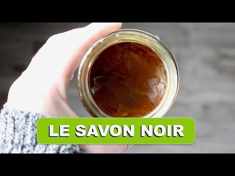 Tout Sur : Le SAVON NOIR