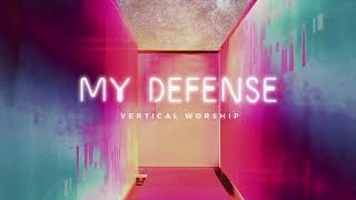 Vertical Worship - My Defense (Audio)