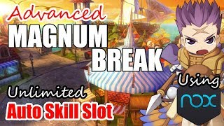 Ragnarok Mobile : Advanced Magnum Break and Unlimited Auto Skill Slot using Emulator
