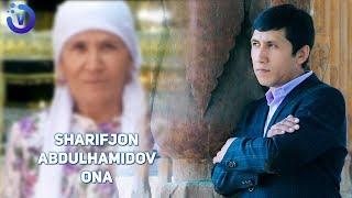 Sharifjon Abdulhamidov - Ona | Шарифжон Абдулхамидов - Она