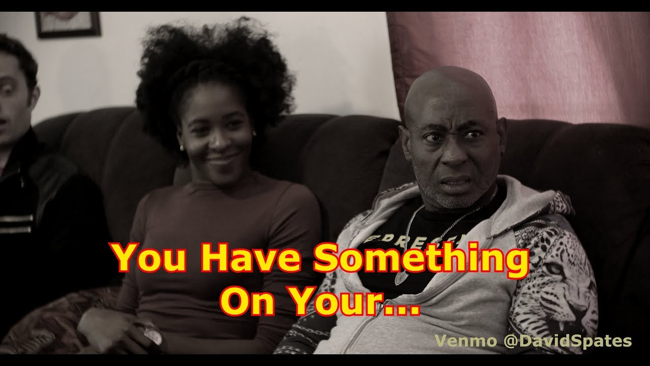 Download You've Got Something On Your...😂COMEDY😂 (David Spates)