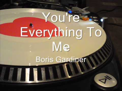 You're Everything To MeBoris Gardiner
