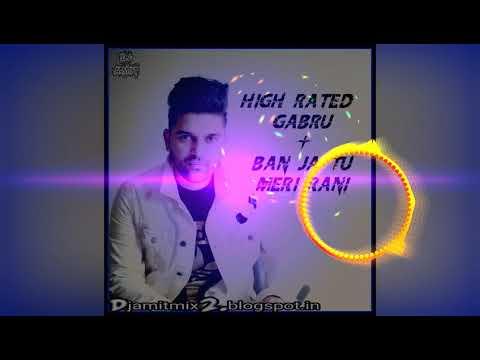 High Rated Gabru & Ban Ja Tu Meri  Rani Time Pass Mix By Dj Amit Production Pandariya