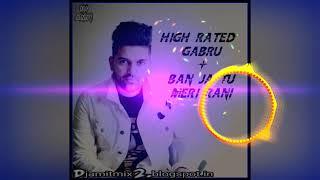 High Rated Gabru & Ban ja Tu Meri  Rani Time Pass Mix By Dj Amit Production Pandariya 7389797515 Mp3
