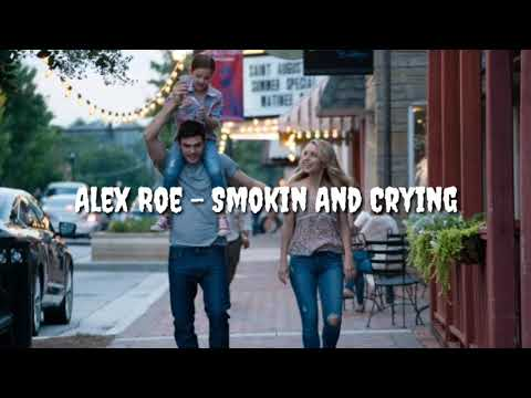 ALEX ROE - SMOKIN AND CRYING  ( TRADUÇÃO PORTUGUÊS )