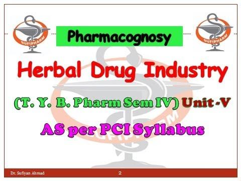 herbal drug industry (Pharmacognosy)