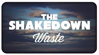 The Shakedown - Waste