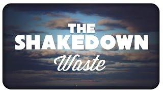 The Shakedown - Waste