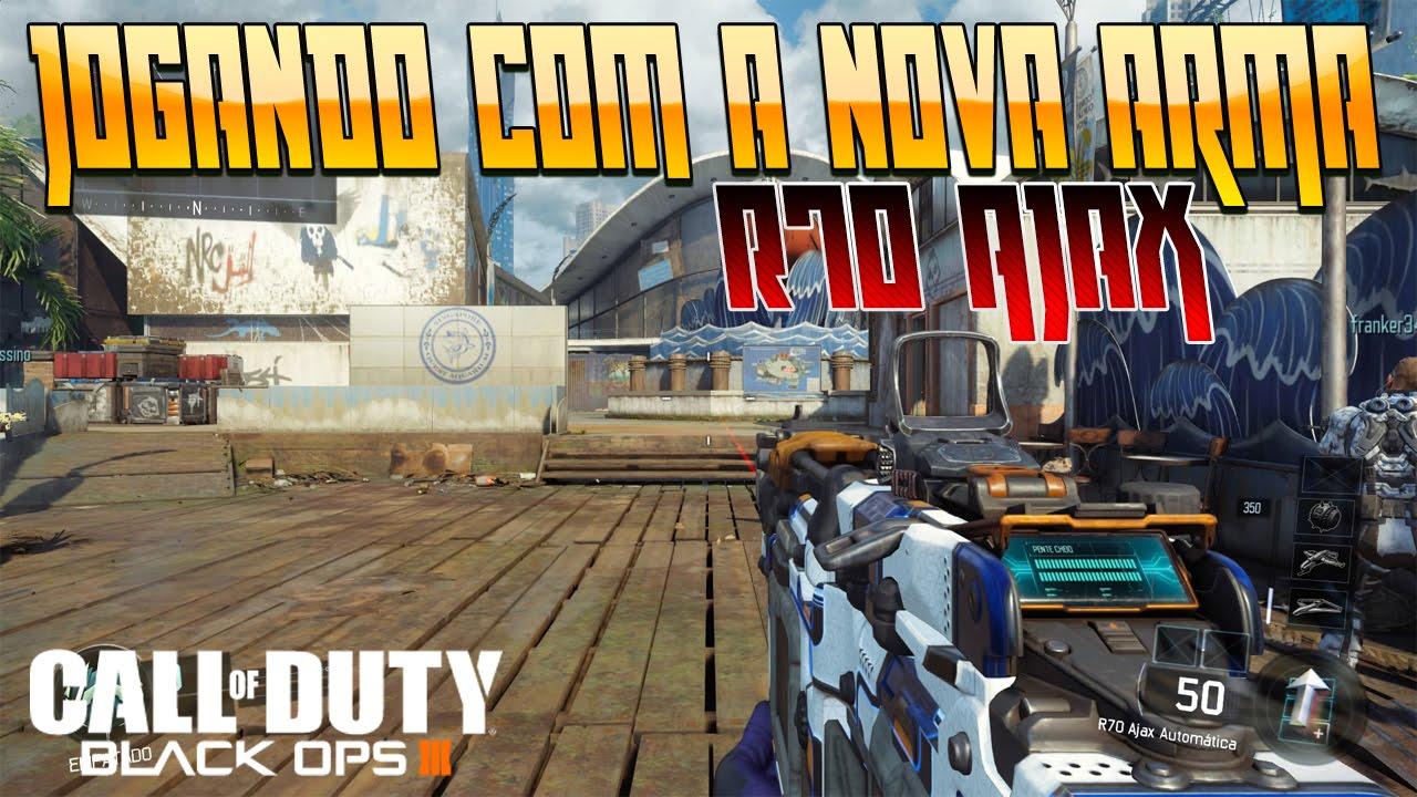 Call Of Duty Black Ops 3 Jogando Com A Nova Arma R70 Ajax NOVA LMG YouTube