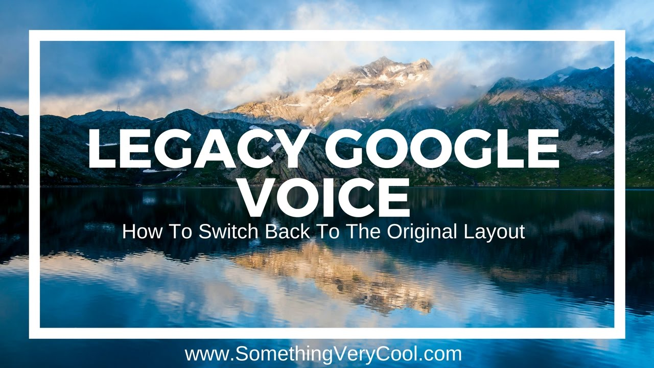 How To Switch To The Legacy Google Voice Layout