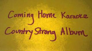 Coming Home by Gwyneth Paltrow (KARAOKE) (Country Strong Album)