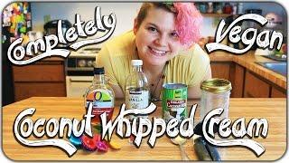 Vegan Whipped Cream From Coconut Milk Tutorial