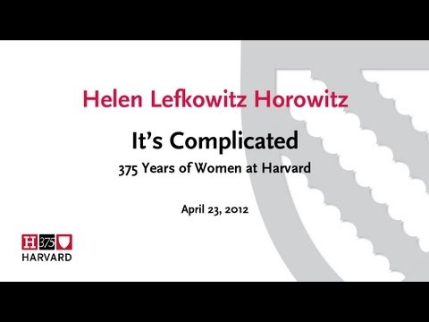 It's Complicated: 375 Years of Women at Harvard || Radcliffe Institute for Advanced Study