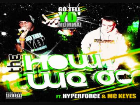 Hyperforce & MC Keyes - The How We Do Mix!!!