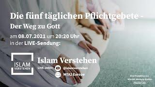 Islam Verstehen - Die fünf täglichen Pflichtgebete – Der Weg zu Gott