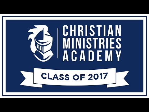 Christian Ministries Academy High School Graduation 2017