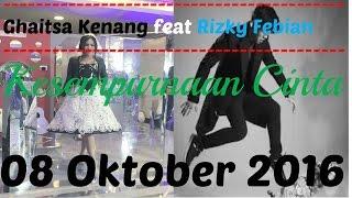 Video Ghaitsa Kenang feat Rizky Febian - Kesempurnaan Cinta (08 Oktober 2016) download MP3, 3GP, MP4, WEBM, AVI, FLV Desember 2017
