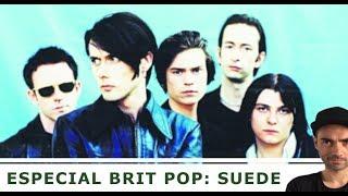 SUEDE: Pilares del Brit Pop