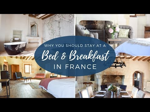 Why You Should Stay At A Bed And Breakfast In France