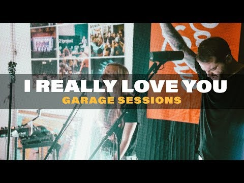 I Really Love You - Garage Sessions