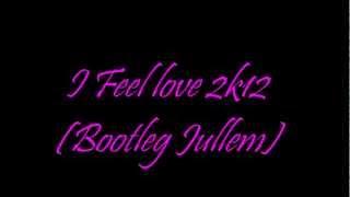Donna Summer - I Feel Love 2K12 (Bootleg Jullem)