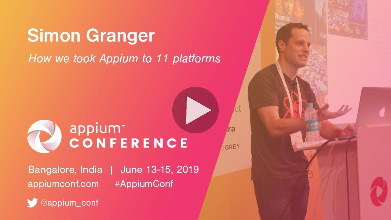 Appium Conf 2019 - How we took Appium to 11 platforms