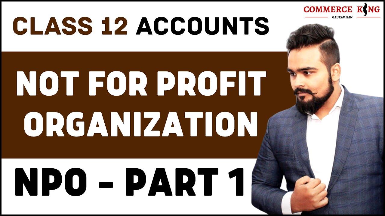 ? NPO | Not for profit organisation | Class 12 | Accounts | Accounts adda video 1