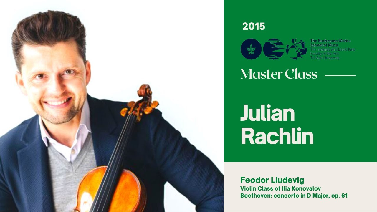 Julian Rachlin - Master Class - Violin - With Feodor Liudevig
