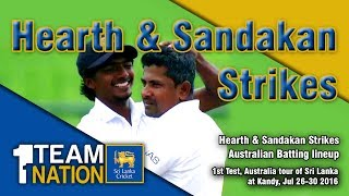 Hearth & Sandakan destroyed Australian Batting lineup - 1st Test, Australia tour of SL 2016