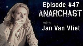 Anarchast Ep. 47 with Jan van Vliet