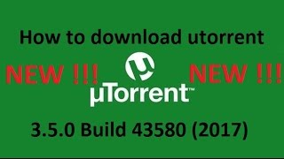 How to Download & Install (2017 Latest) Utorrent 3.5.0 Build 43580 (2017)