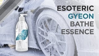 Gyeon Bathe Essence Review - ESOTERIC Car Care