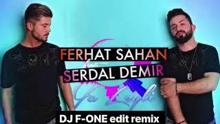 Ferhat Sahan feat. Serdal Demir - Ya Leyla ( DJ F-ONE edit remix )