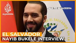 El Salvador's Nayib Bukele on gang violence, corruption and China | Talk to Al Jazeera