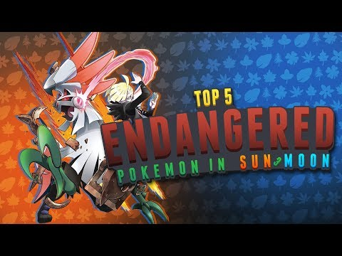 Top 5 ENDANGERED Pokemon in SUN and MOON