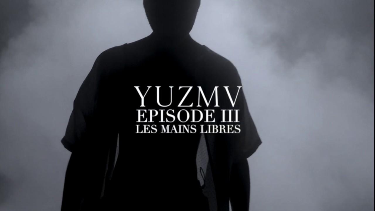 "Download YUZMV - Episode III - ""Les Mains libres"" (clip officiel)"