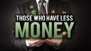 ALLAHS SPECIAL MESSAGE TO THOSE WHO HAVE LESS MONEY