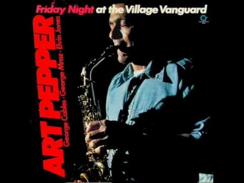 Art Pepper - Friday night at the village vanguard - But beautiful