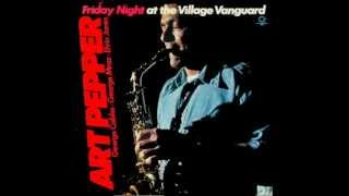 Art Pepper - Friday night at the village vanguard - But beautiful