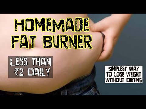 World's best HomeMade fat Burner | Simplest way to lose weight without dieting
