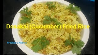 Welcome to srilekha's kitchen quick & easy dosakai (cucumber) fried rice in telugu (with english subtitles) preparation time : 15 minutes
