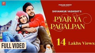 Pyar Ya Pagalpan( Official Video)| Shivankur Vashisht | Laakshi | Quarantine Love Song |