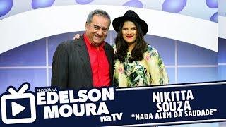 Baixar Nikitta Souza - Nada Além da Saudade | Edelson Moura na TV 135