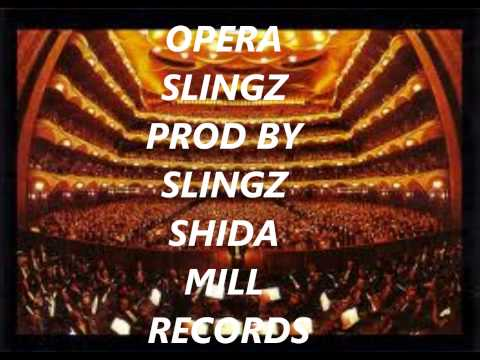 OPERA SLINGZ-PRODUCED BY SLINGZ SHIDA MILL RECORDS