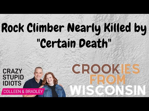 Rock Climber Nearly Killed by 'Certain Death' and Crookies in Wisconsin