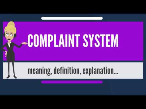 What is COMPLAINT SYSTEM? What does COMPLAINT SYSTEM mean? COMPLAINT SYSTEM meaning & explanation