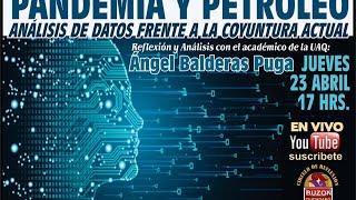 Pandemia y petróleo - Ángel Balderas Puga