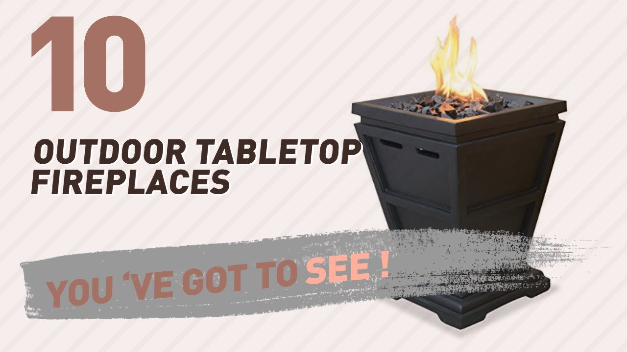 Top 10 Outdoor Tabletop Fireplaces New Popular 2017 Youtube