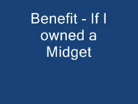 Well possible! if i had a midget i d be glad